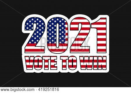 American Elections 2021 Vote Sticker Vector Illustration. Collection Of Badge Patch Stickers With De