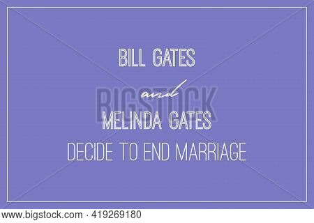 Seattle, Wa, Usa - May 04, 2021: Bill Gates And Melinda Gates Decide To End Marriage. Poster And Soc