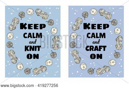Keep Calm And Craft On Set Of Postcards. Cotton Yarn And Candles Handicraft Comic Style Doodle Banne