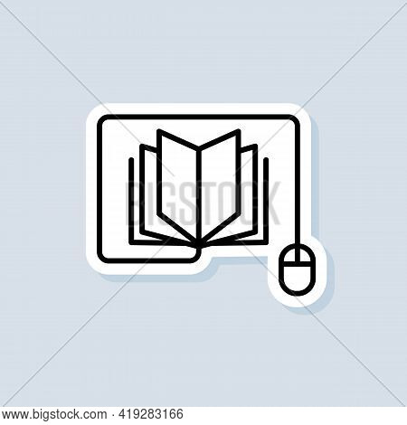 Course E-learning From Home, Online Studying Logo, Icon, Sticker. Vector. Distant Education, E-book.