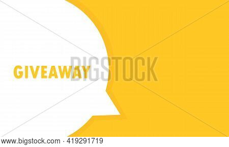 Giveaway Speech Bubble Banner. Can Be Used For Business, Marketing And Advertising. Vector Eps 10. I