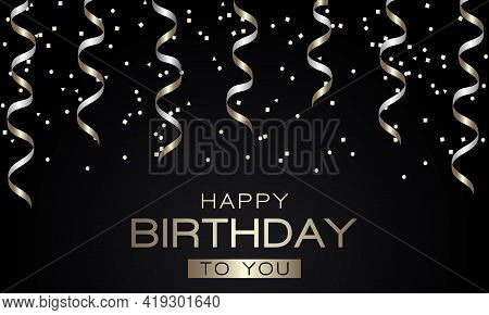 Happy Birthday Greeting Card With Golden Serpentine And Confetti On Black Background. Vector Illustr