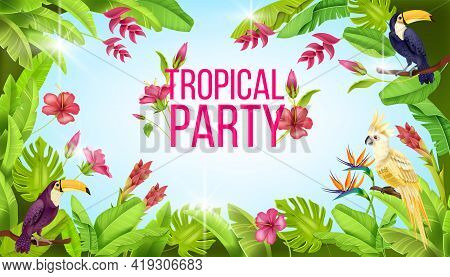 Tropical Party Jungle Vector Frame, Toucan, Exotic Parrot, Banana Leaves, Paradise Flower, Hibiscus