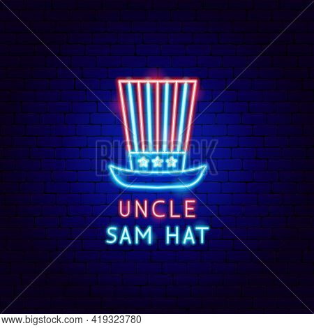 Uncle Sam Hat Neon Label. Vector Illustration Of Usa Promotion.