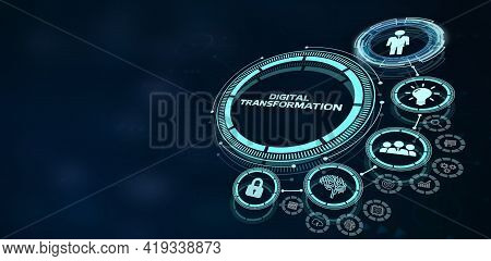 Concept Of Digitization Of Business Processes And Modern Technology. Digital Transformation.3d Illus