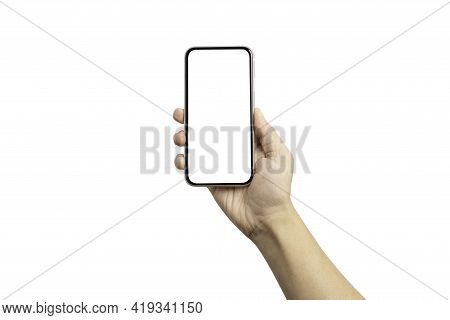 Isolation Of Hand Holding Blank Screen Frame Of Smartphone Or Mobile Phone For Mockup Advertisement