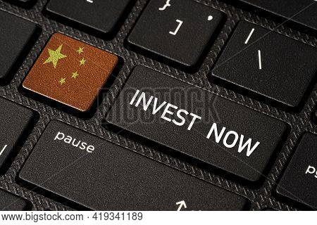 China Flag And Invest Now Wording Print Screen On Computer Keyboard Button, China Country Is Destina
