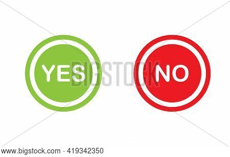 Circle Symbols Green Yes And Red No Button For Vote, Decision, Web, Logo, App, Ui. Illustration.
