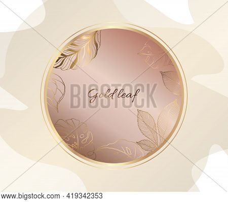 Gold Frame. Invitation Card With Gold Leaves. Geometric Round Frame. Vector.