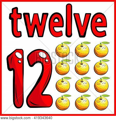 Twelve Oranges, Color Card, The Child Learns Math, Counts The Number Of Fruits, The Concept Of Educa