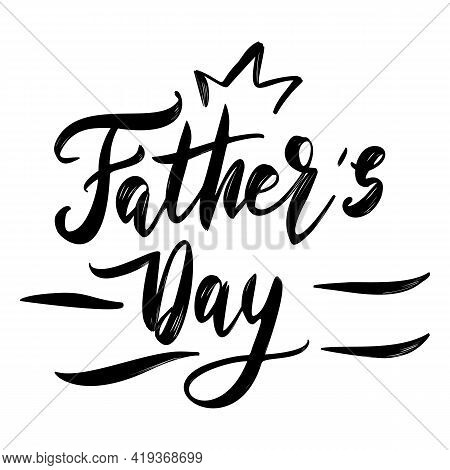 Happy Fathers Day Hand Drawn Lettering Design. Dad Holiday Greeting Card Template. Best Dad Ever Sti