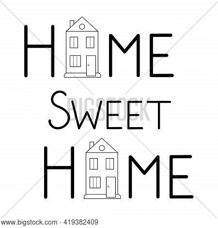 Home Sweet Home Lettering Phrase, Cozy Home Inspirational Quote Concept For Decor, Printable Poster