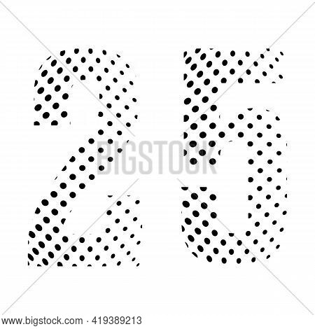 Number Twenty-five, 25 In Halftone. Dotted Illustration Isolated On A White Background. Vector Illus