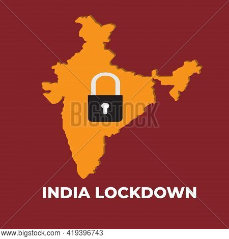 A Vector Of India Map With Padlock And India Lockdown Word. India Have Been Advice To Lockdown Their