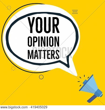 Your Opinion Matters Symbol. Megaphone Banner With Chat Bubble. Survey Or Feedback Sign. Loudspeaker