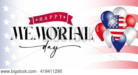 Happy Memorial Day Balloons And Flag. Remember And Honor, Celebration Design For American Holiday Wi