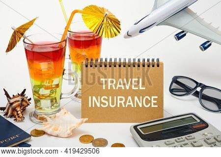 Insurance Concept. Travel And Accident Insurance. Insurance Policy
