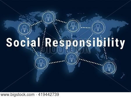 Social Responsibility Concept. World Map And Scheme Of People Connection, Illustration