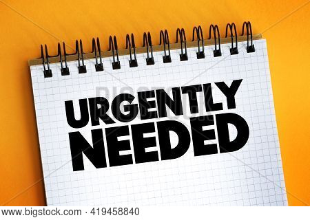 Urgently Needed Text Quote On Notepad, Concept Background