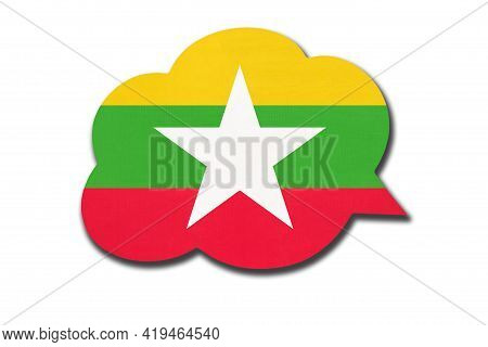 3d Speech Bubble With Burmese National Flag Isolated On White Background. Speak And Learn Burmese La