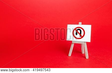 Easel With No Turning Back Traffic Sign. The Final Decision, Promise. There Is No Deviation From Pri