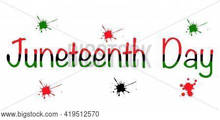 Juneteenth - Handwritten Modern Calligraphy Handlettering. Freedom Day Concept.