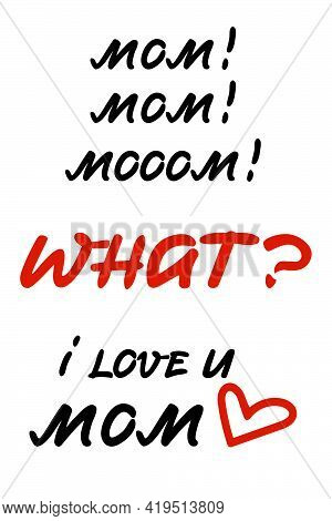 Mother's Day Card Design With Funny Lettering. Typical Situation Between Mother And Child. Funny And