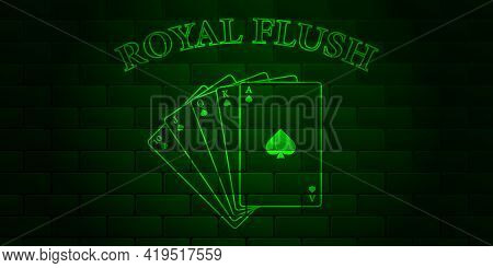 Dark Green Brick Wall With Glowing Text Poker And Royal Flush Of The Suit Of Spades. Vector Illustra
