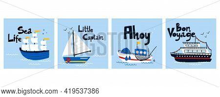 Sailing Ship Poster Set. Cartoon Hand Drawn Colorful Sail Childish Print Or Card With Lettering, Wat