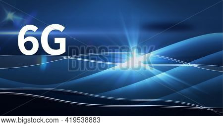Composition of 6g text over glowing blue light trails on blue background. global networks, technology and digital interface concept digitally generated image.