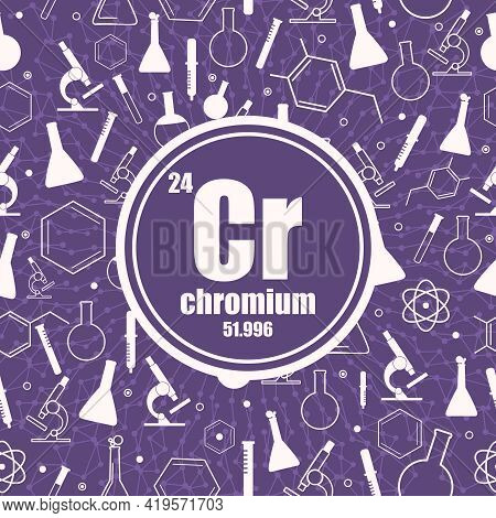 Chromium Chemical Element. Concept Of Periodic Table.
