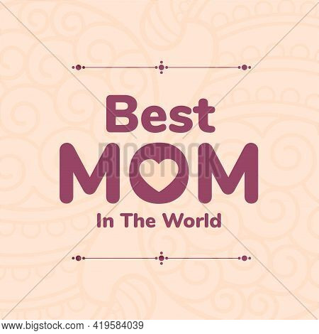 Best Mom Happy Mothers Day Nice Card Design