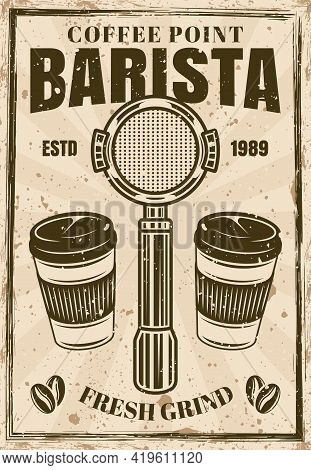 Coffee Vintage Poster With Espresso Machine Portafilter And Two Cups Vector Illustration. Layered, S