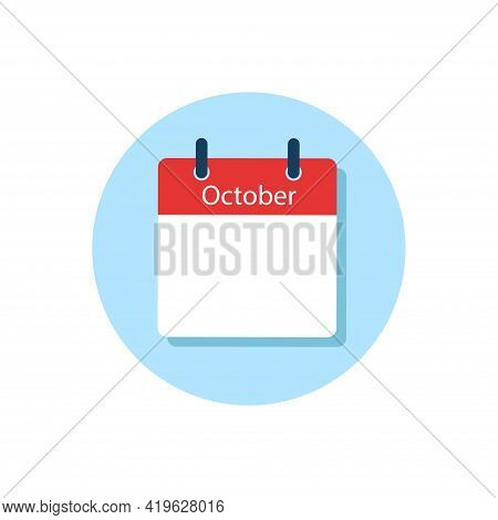 White Daily Calendar Icon October In A Flat Design Style. Easy To Edit Isolated Vector Illustration.