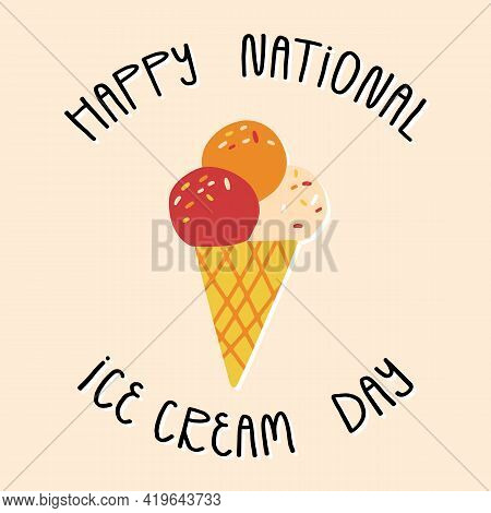 Happy National Ice Cream Day Hand Lettering And Cute Cartoon Summer Fresh Cone With Various Fruit Sc