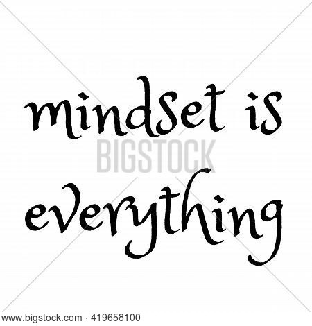 A Illustration Of Mindset Is Everything Text In White Background