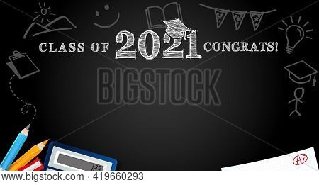 Class Of 2021 Congrats, School Colored Pencils On Blackboard. Template Background For Design High Sc