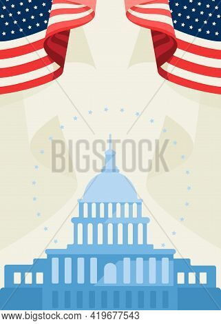 Poster With Capitol And Flags. Concept Art Of Us Public Holiday.