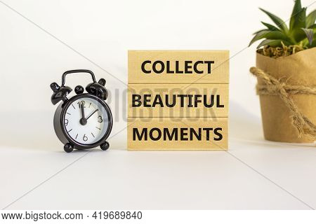 Collect Beautiful Moments Symbol. Wooden Blocks With Words 'collect Beautiful Moments'. Beautiful Wh