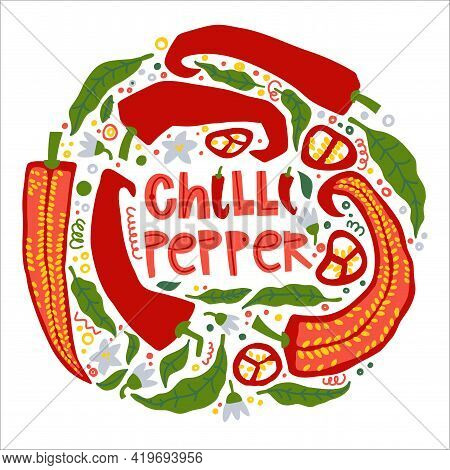Set With Chili Peppers, Flowers, Pieces Of Pepper, Seeds And Leaves Of Pepper. Doodle Lettering Chil