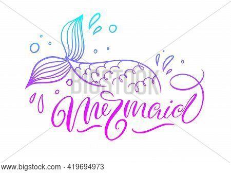 Mermaid Lettering Inscription With Hand Drawn Mermaid's Tail. Summer Marine Motivational Print Fot P
