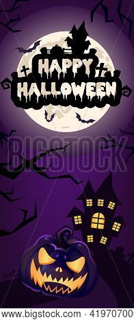 Happy Halloween Vertical Banner Template. Scary, Spooky Pumpkin With Haunted House And Moon Illustra