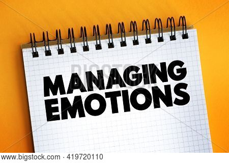 Managing Emotions Text Quote On Notepad, Concept Background