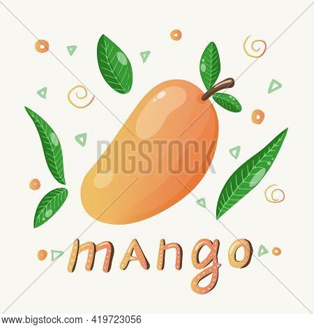 Ripe Juicy Mango With Leaves, Doodle Elements And The Inscription Mango. Vector Illustration In Hand