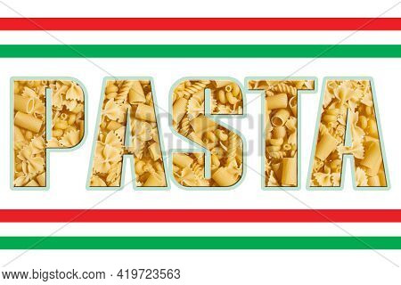 Pasta Word Spelled Out In Large Bold Thick Text Font With Italian Flag Stripes Food Background