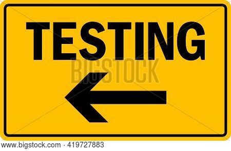 Testing Center With Direction Sign. Black On Yellow Background. Directional Signs And Symbols.