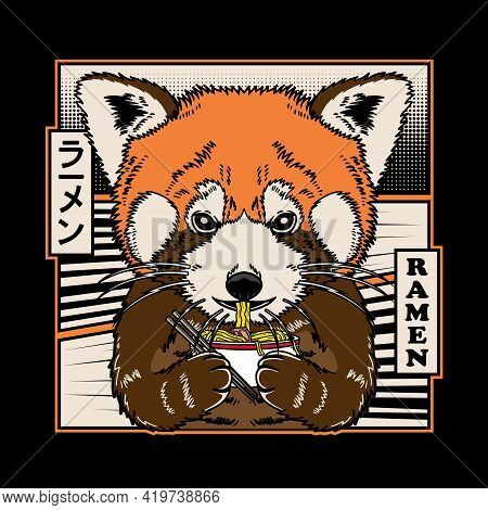 Cute Red Panda Eat Japanese Ramen Noodle In Flat Comic Style Vector Illustration. Suitable For Poste