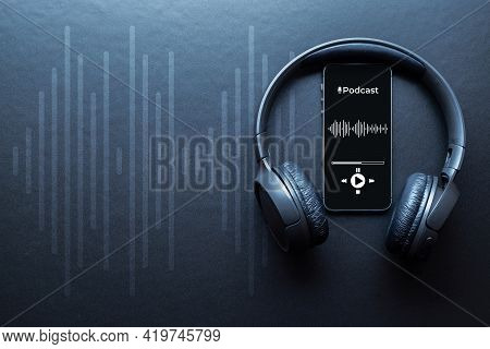 Podcast Audio Equipment. Audio Microphone, Sound Headphones, Podcast Application On Mobile Smartphon