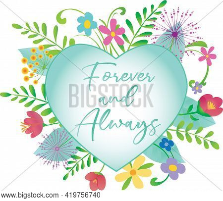 Forever And Always Floral Heart Design For Wedding