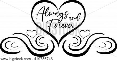 Always And Forever Heart Scroll Black And White